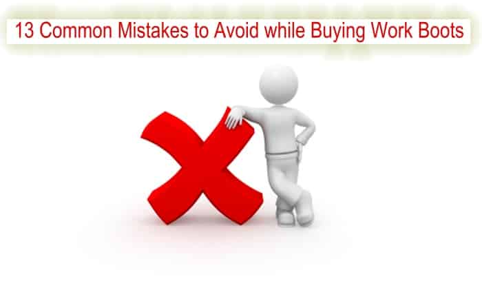 13 Common Mistakes to Avoid while Buying Work Boots (How To)