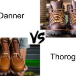 Thorogood Vs Danner Boots: Differences and Similarities