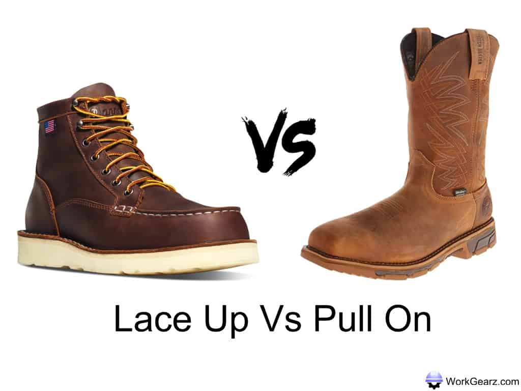 Pull On Vs Lace Up Work Boots